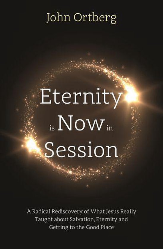 Eternity is Now - John Ortberg |