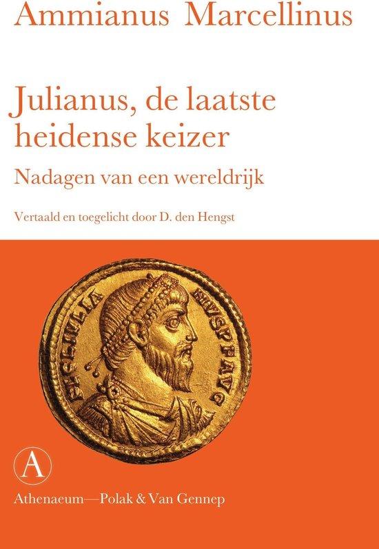 Julianus, de laatste heidense keizer - Ammianus Marcellinus |