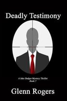 Deadly Testimony