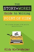 The Story Works Guide to Writing Point of View