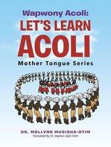 Wapwony Acoli: Let's Learn Acoli