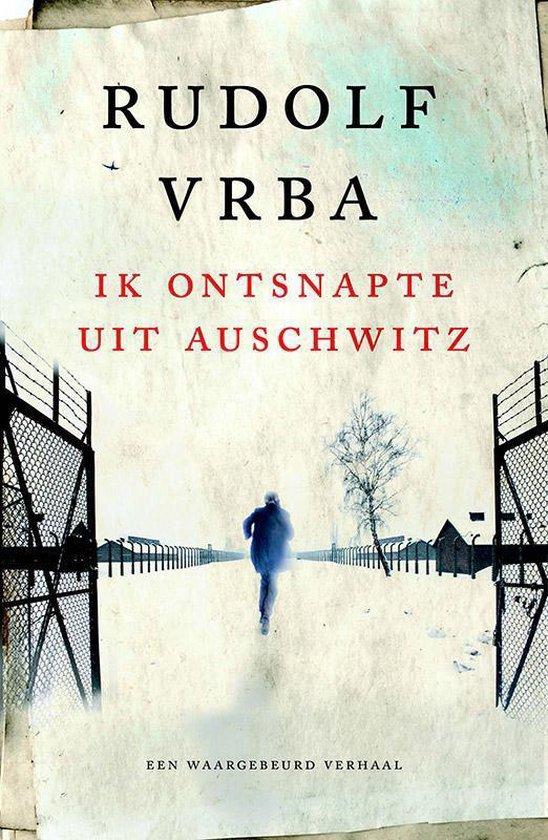 Boek cover Ik ontsnapte uit Auschwitz van Rudolf Vrba (Paperback)