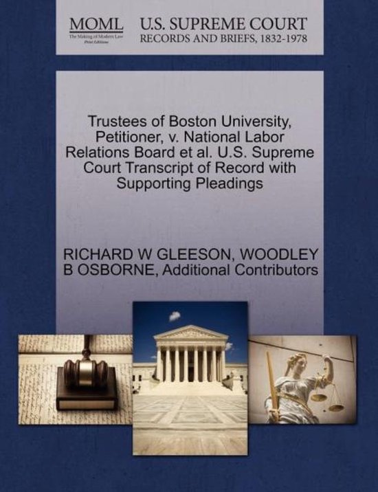 Boek cover Trustees of Boston University, Petitioner, V. National Labor Relations Board et al. U.S. Supreme Court Transcript of Record with Supporting Pleadings van Richard W. Gleeson (Paperback)