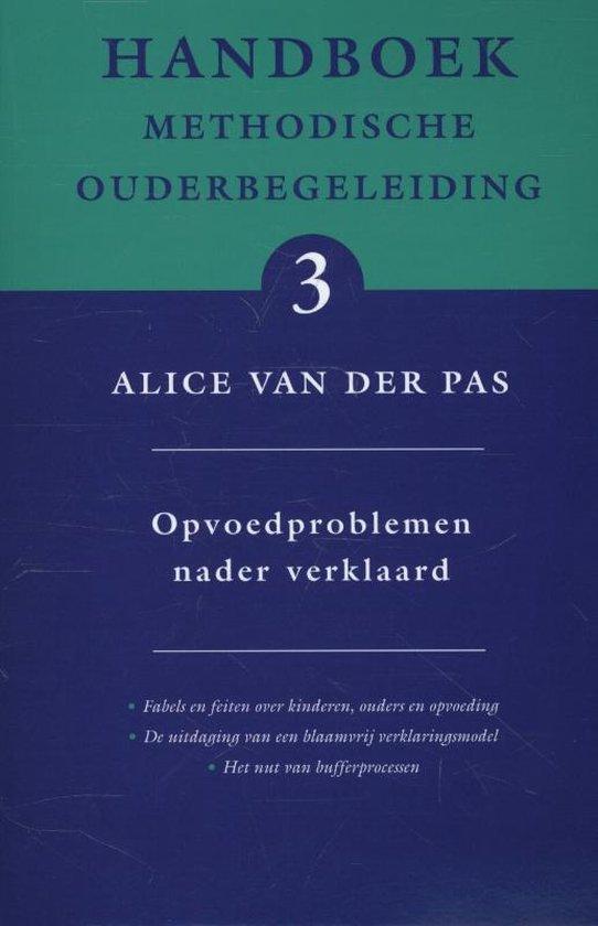 Opvoedproblemen nader verklaard - Alice van der Pas |