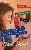 Sex, Drama, and The Art of Boyfriending