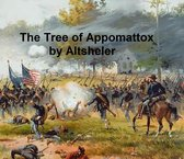 The Tree of Appomattox, A Story of the Civil War's Close