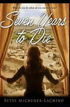 Seven Years to Die