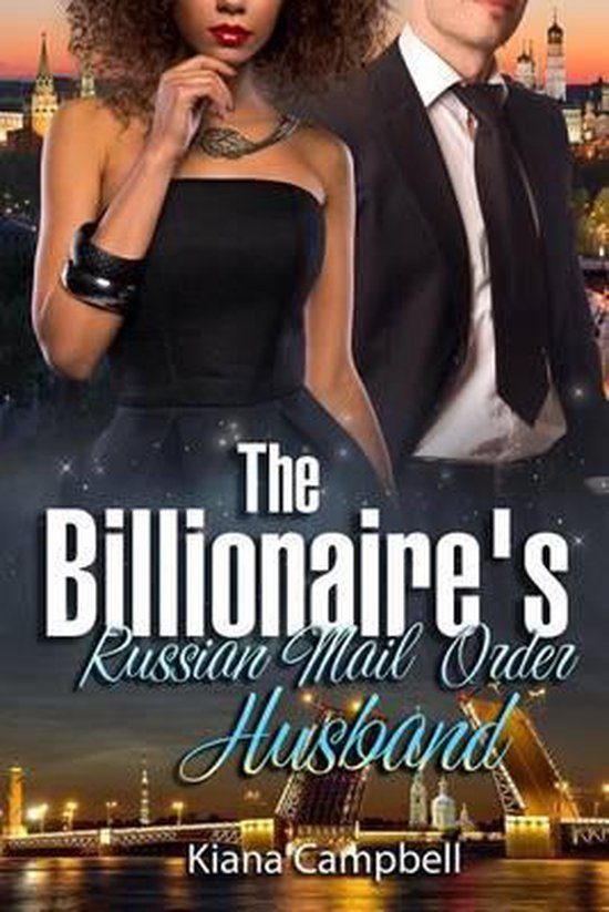 The Billionaire's Russian Mail Order Husband