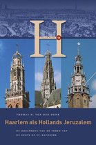 Haerlem Reeks 2 - Haarlem als Hollands Jeruzalem