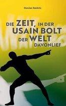 Die Zeit, in der Usain Bolt der Welt davonlief