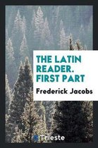 The Latin Reader, First Part