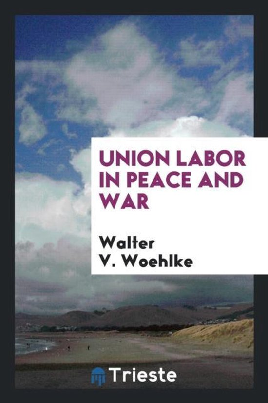 Union Labor in Peace and War