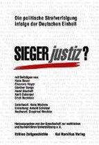 Siegerjustiz? Politische Strafverfolgung infolge der Deutschen Einheit