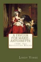 A Favour for Marie-Antoinette