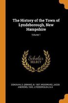 The History of the Town of Lyndeborough, New Hampshire; Volume 1