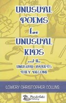 Unusual Poems for Unusual Kids and the Unusual Adults They Become