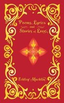 Poems, Lyrics and Stories of Love