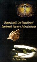 Changing People's Lives Through Prayer/Transformando Vidas Por El