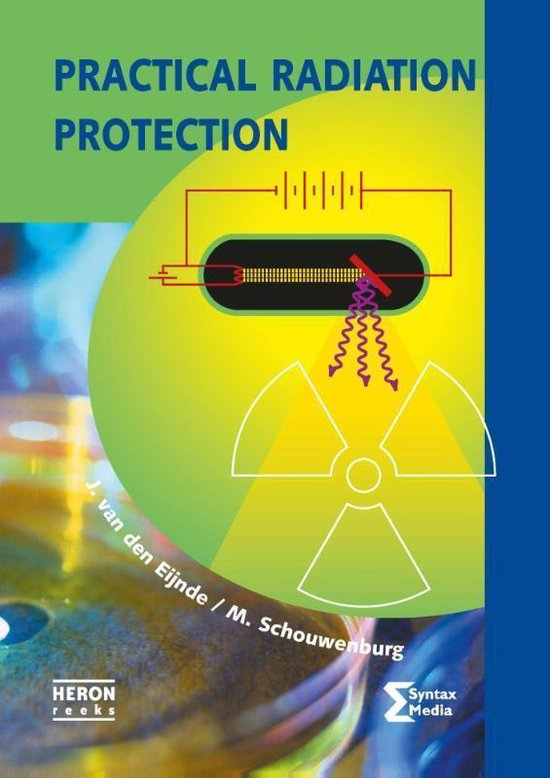 Heron-reeks - Practical radiation protection - J. van den Eijnde  