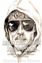 America's Most Notorious Domestic Terrorists