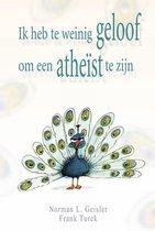 Boek cover Ik heb te weinig geloof om een atheïst te zijn van N.L. Geisler (Paperback)