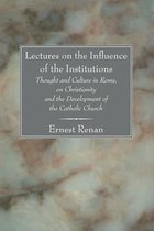 Lectures on the Influence of the Institutions
