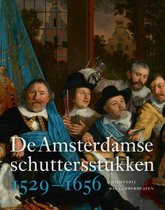 De Amsterdamse schuttersstukken 1529-1656