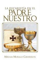 La Eucaristia En El Padre Nuestro