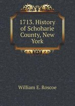 1713. History of Schoharie County, New York