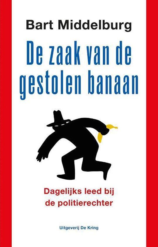 De zaak van de gestolen banaan - Bart Middelburg |