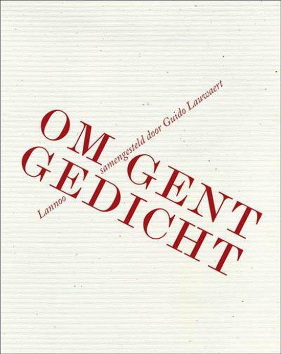 Om Gent Gedicht - Guido Lauwaert |