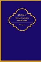 Studies of the Man Yeshua the Messiah