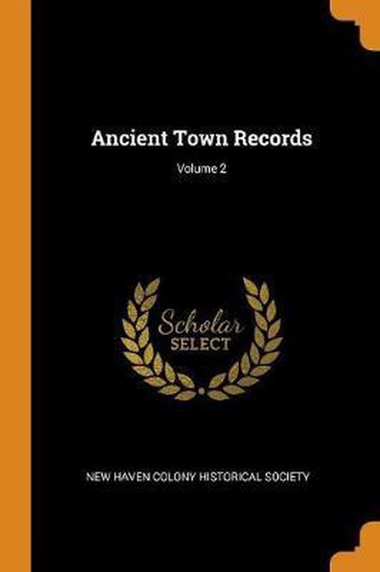 Ancient Town Records; Volume 2