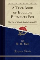 A Text-Book of Euclid's Elements for