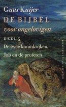 De Bijbel voor ongelovigen 5 De twee koninkrijken, Job en de profeten