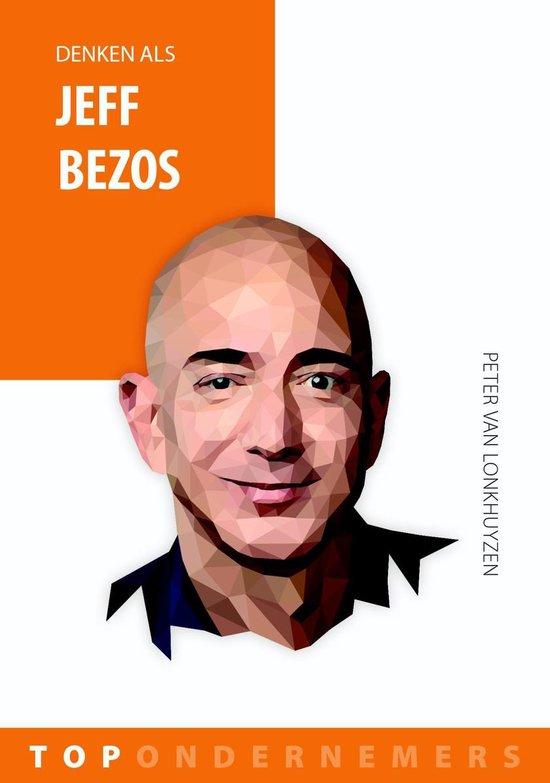 Topondernemers - Denken als Jeff Bezos - Peter van Lonkhuyzen |