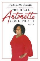 The Real Antonette Come Forth Vol. 7-9