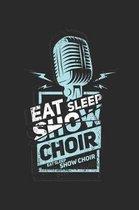 Eat Sleep Show Choir
