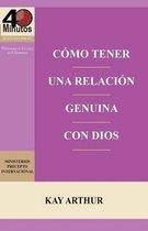 Como Tener Una Relacion Genuina Con Dios / Having a Real Relationship with God