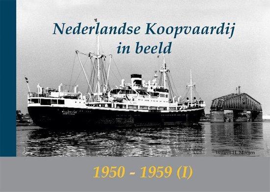 De Nederlandse Koopvaardij In Beeld / 1 1950-1951 - Willem H. Moojen |