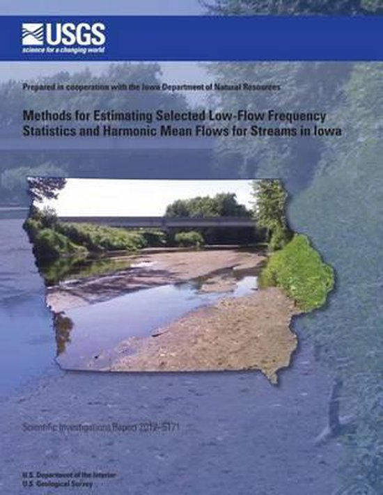 Methods for Estimating Selected Low-Flow Frequency Statistics and Harmonic Mean Flows for Streams in Iowa