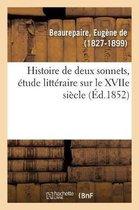 Histoire de Deux Sonnets, Etude Litteraire Sur Le Xviie Siecle