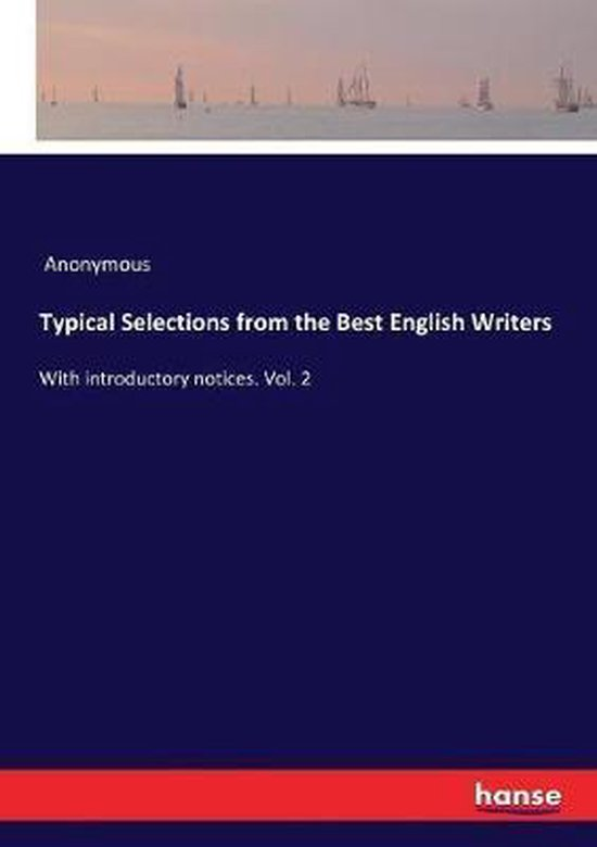 Typical Selections from the Best English Writers