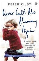 Omslag Never Call Me Mummy Again