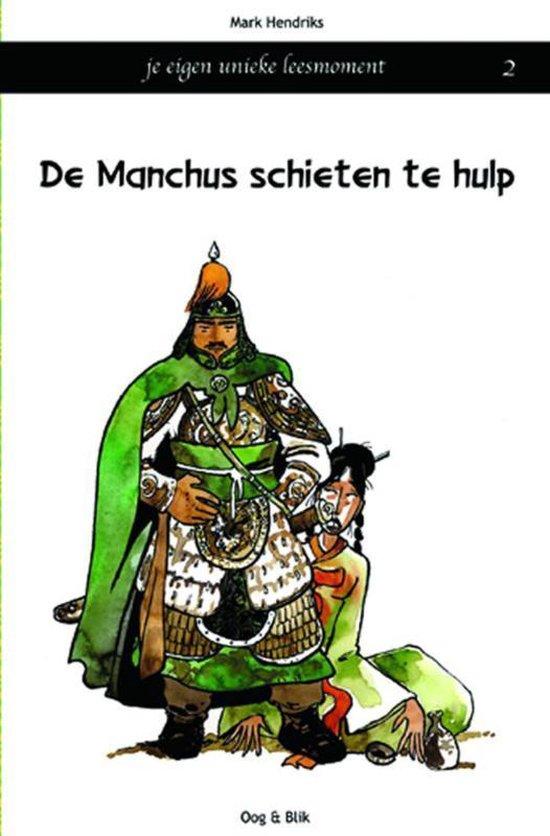 De Manchus 2 Schieten te hulp - Hendriks |