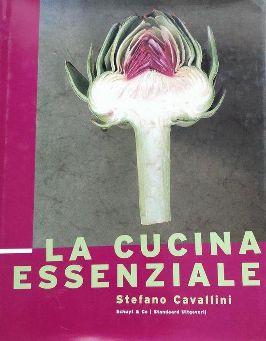 La Cucina Essenziale - Stefano Cavallini |