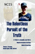 The Relentless Pursuit of the Truth
