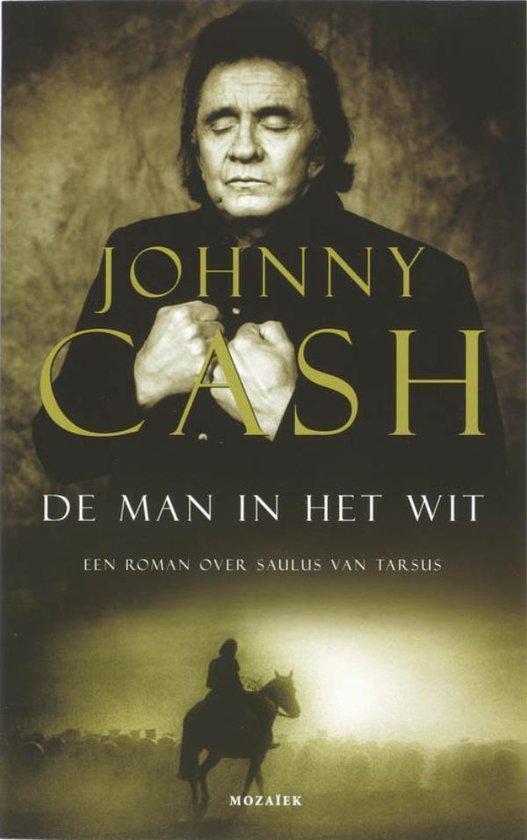 Cover van het boek 'De Man In Het Wit' van Johnny Cash