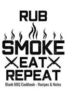 Blank BBQ Cookbook Recipes & Notes - Rub Smoke Eat Repeat