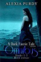 A Dark Faerie Tale Series Omnibus Edition (Books 1, 2, 3, Plus Extras)